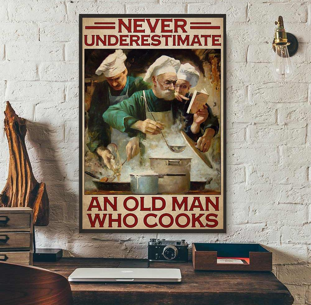 Never underestimate an old man who cooks poster canvas wall art