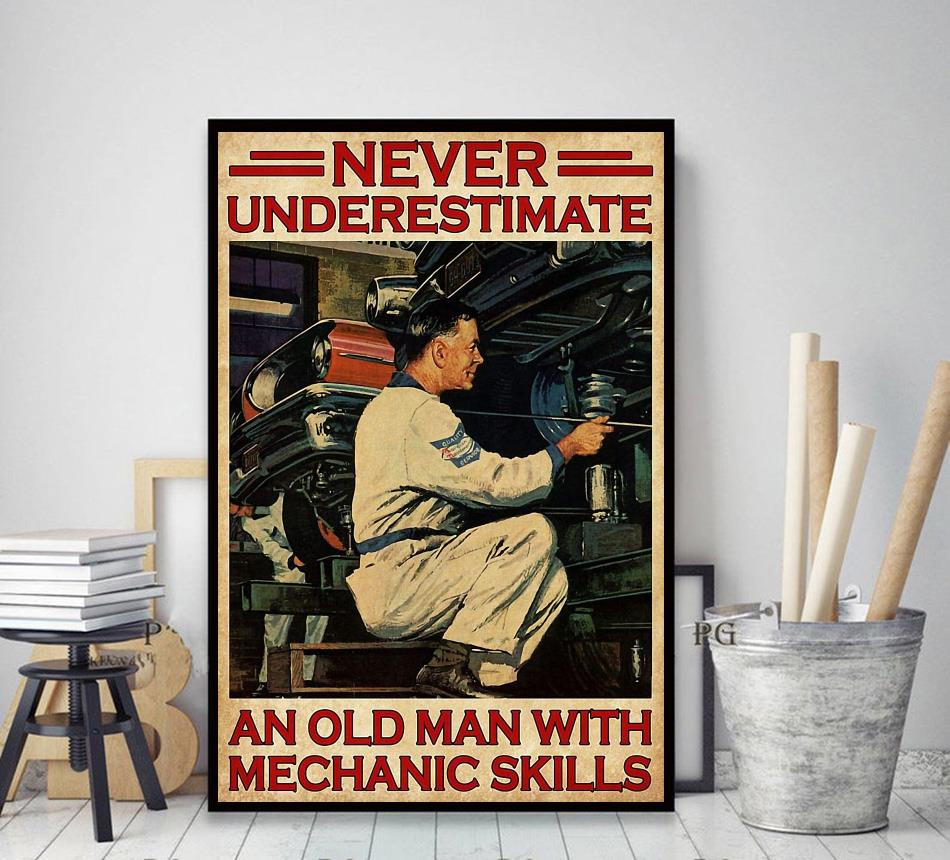 Never underestimate an old man with mechanic skills poster decor art