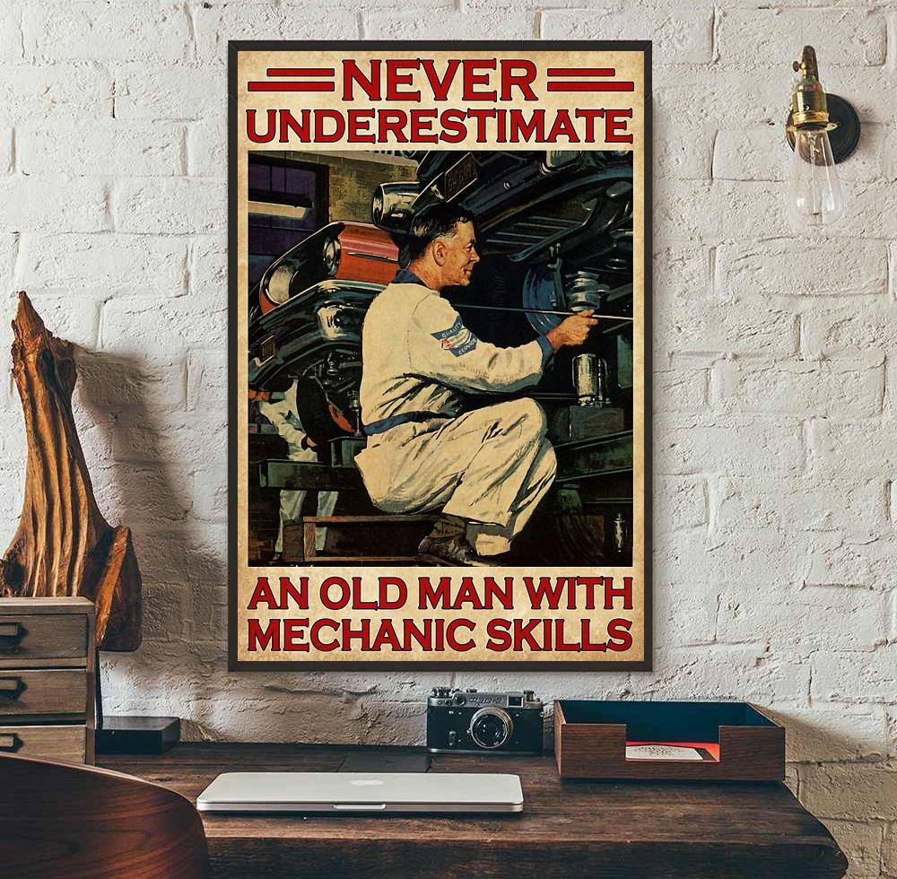 Never underestimate an old man with mechanic skills poster wall art