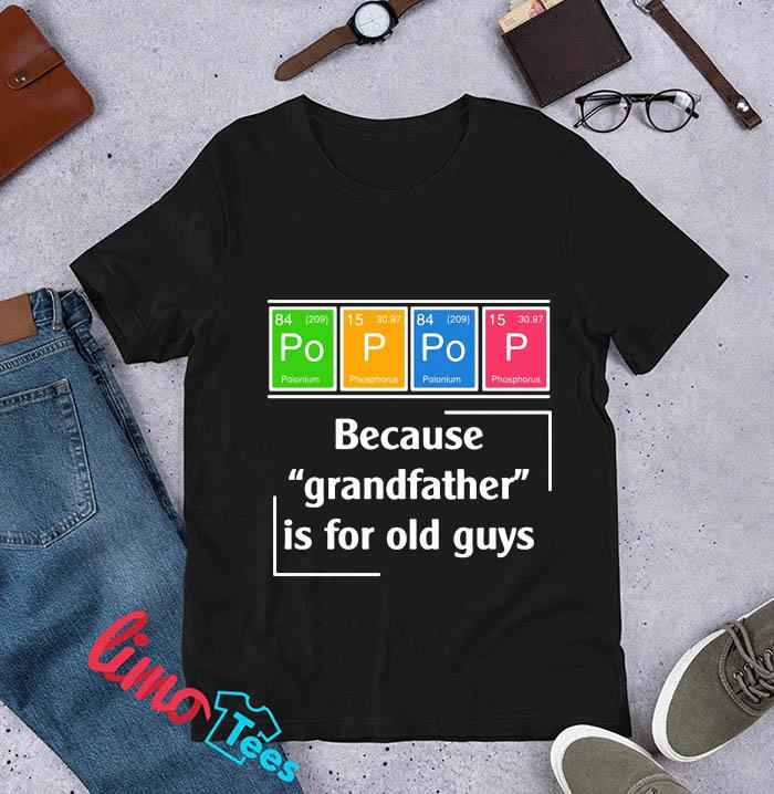 Pop pop because grandfather is for old guys vintage t-s unisex