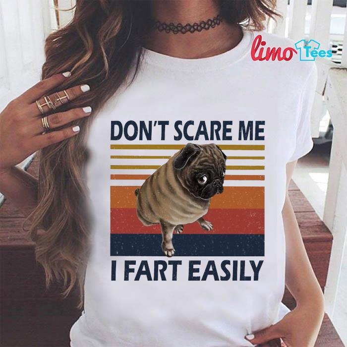 Pug dog don't scare me I fart easily vintage t-s ladies