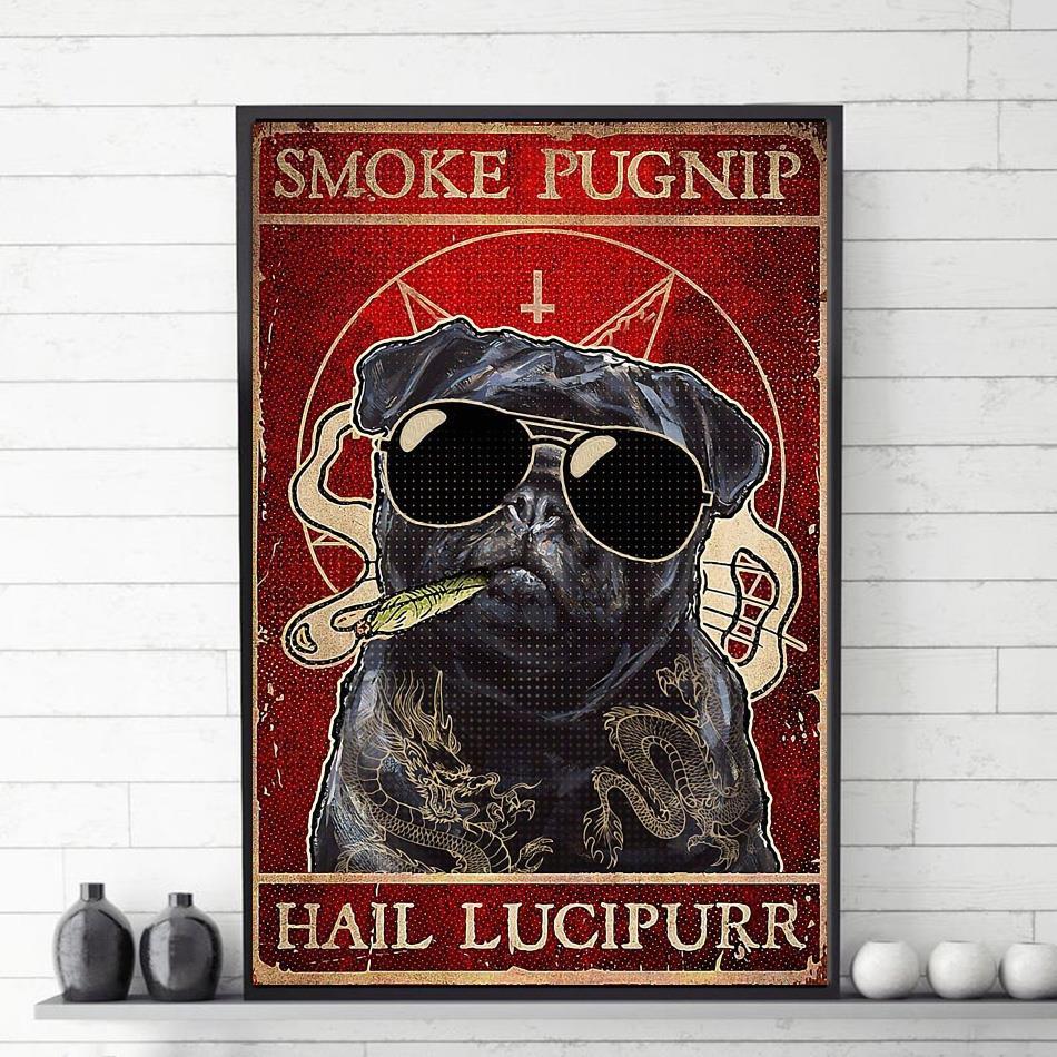 Pug dog smoke pugnip hail lucipurr poster