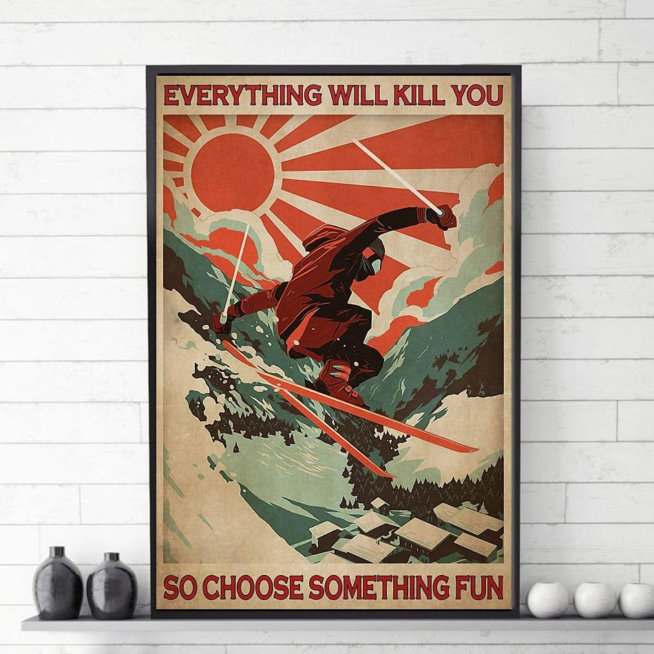 Retro sunset skiing everything will kill you so choose something fun poster