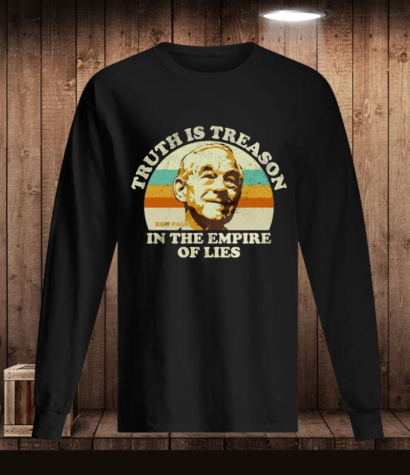 Ron Paul vintage truth is treason in the empire of lies t-s Longsleeve