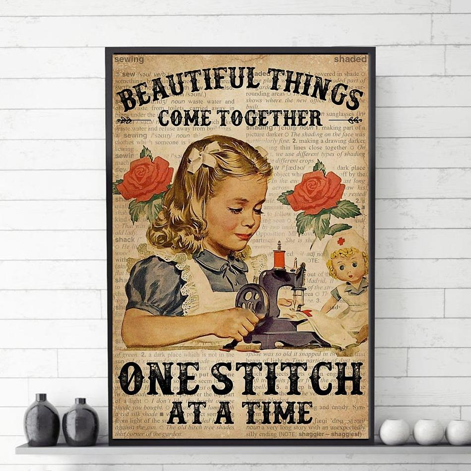 Sewing beautiful things come together one stitch at a time poster