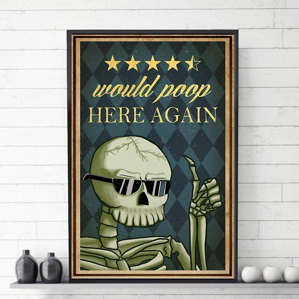 Skeleton would poop here again poster