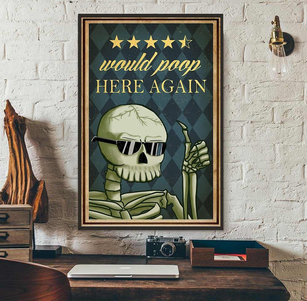 Skeleton would poop here again poster wall art