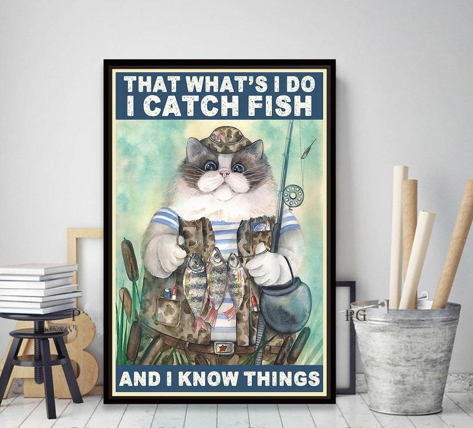 That what's I do I catch fish and I know things poster decor art