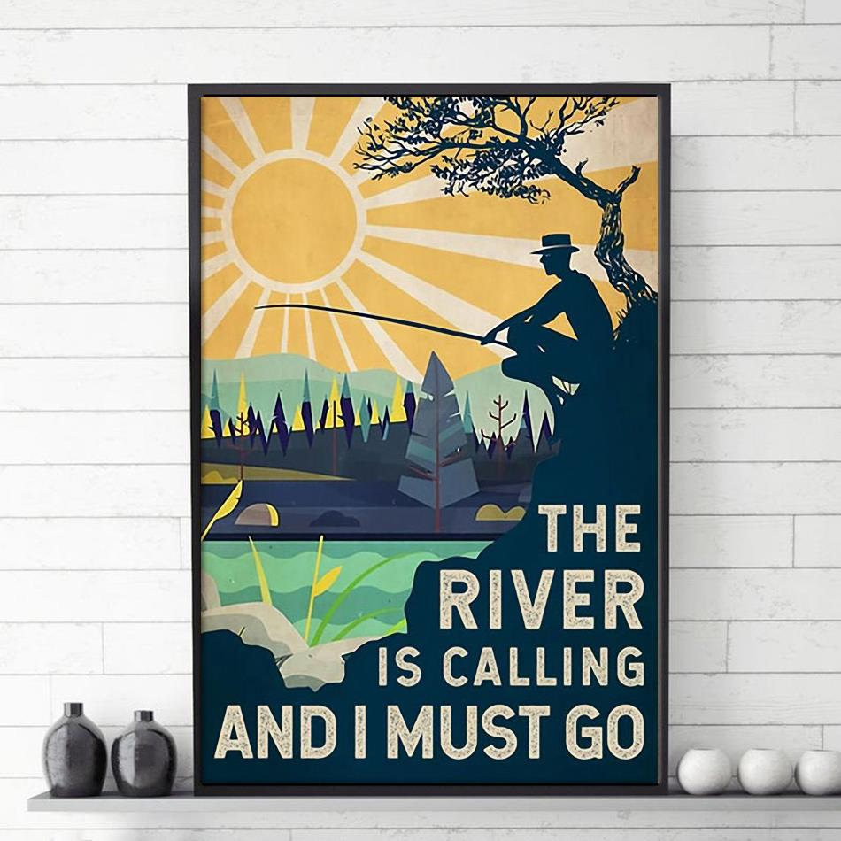 The river is calling and I must go poster
