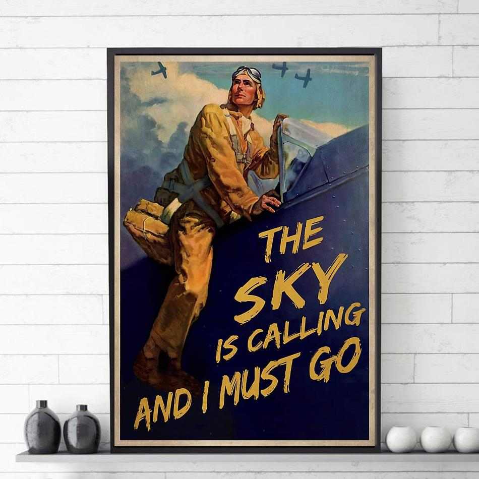 The sky is calling and I must go pilot poster