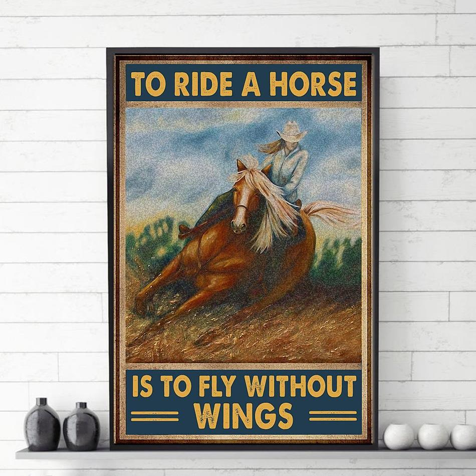 To ride a horse is to fly without wings poster