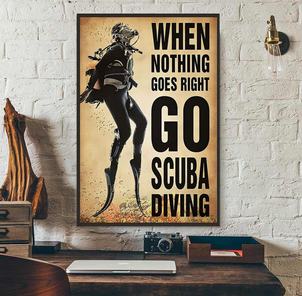 When nothing goes right go scuba diving diver poster wall art
