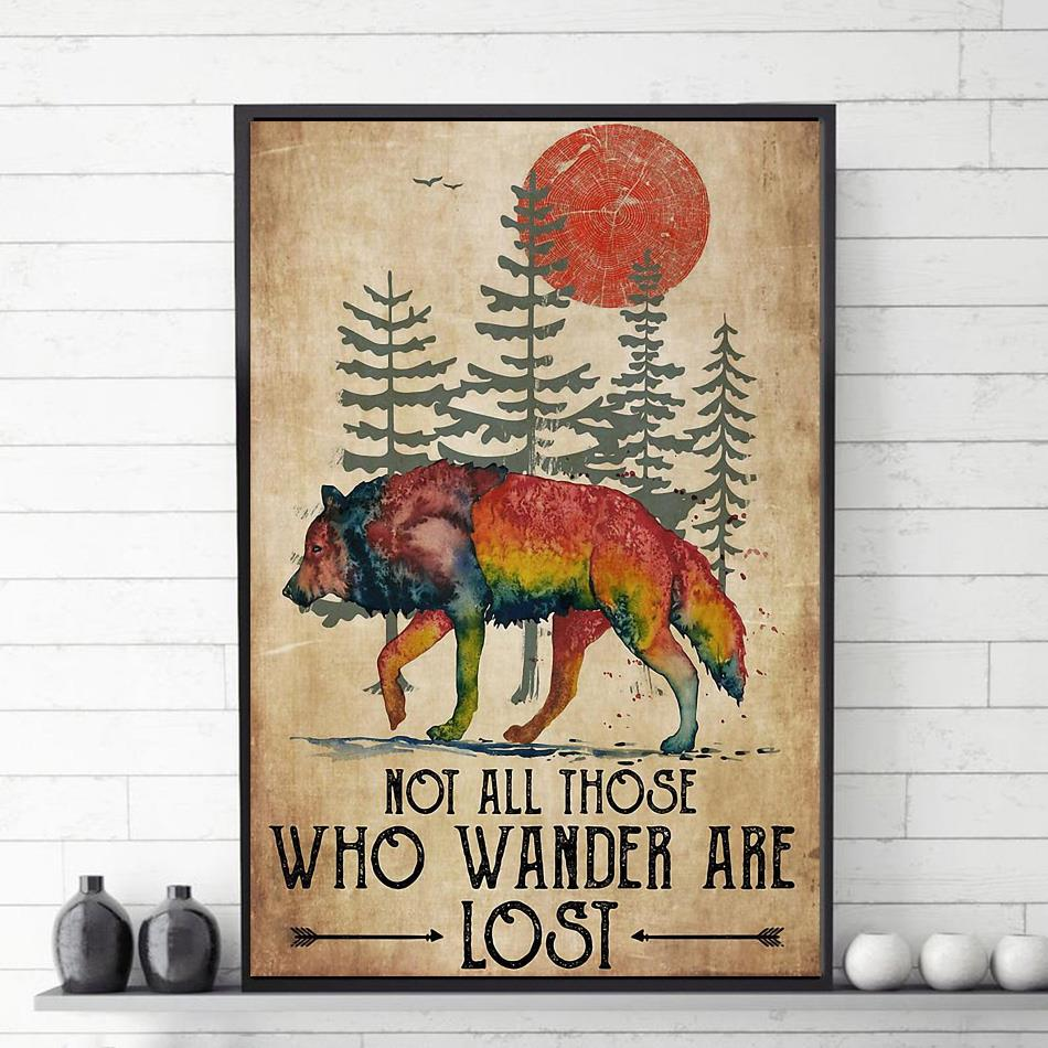 Wolf not all those who wander are lost poster canvas