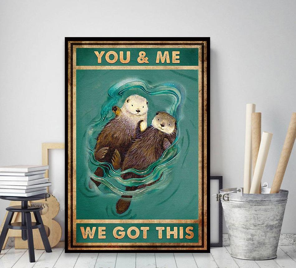 You and me we got this otter couple poster decor art