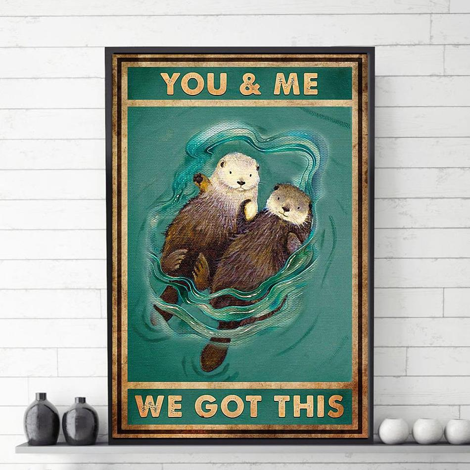 You and me we got this otter couple poster