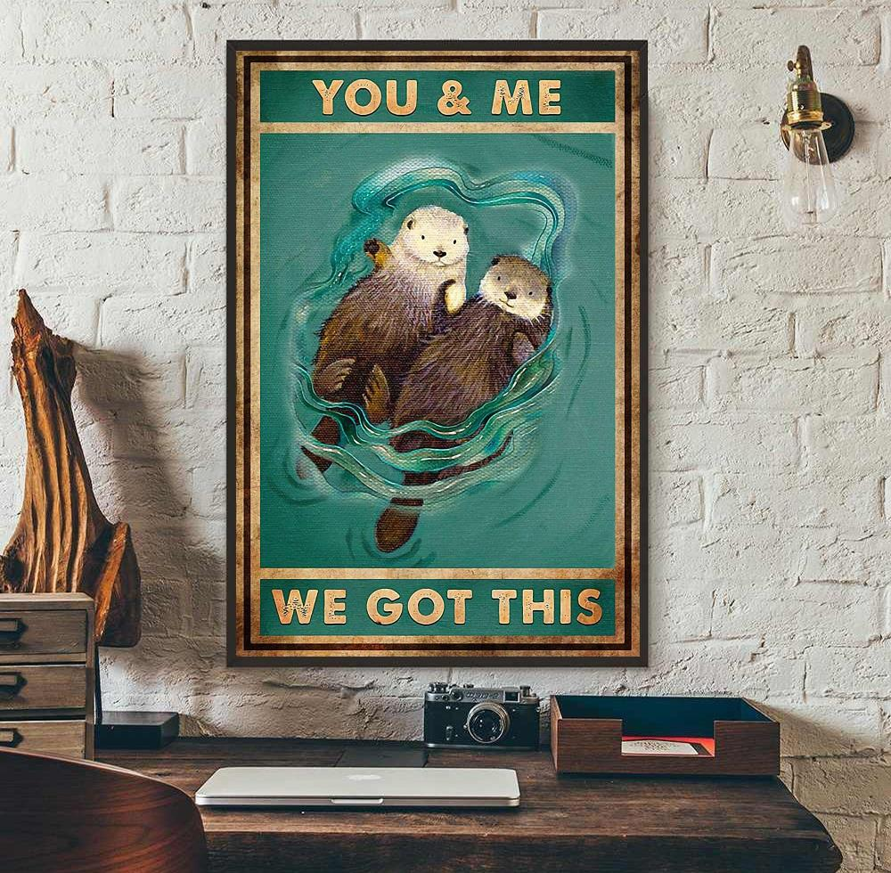 You and me we got this otter couple poster wall art