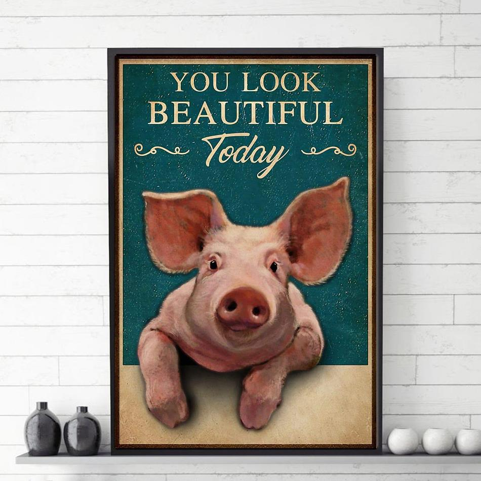 You look beautiful today pig vertical poster