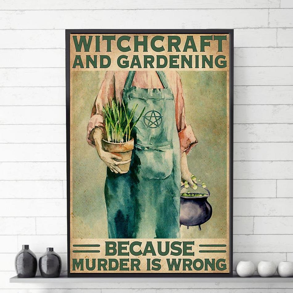Witchcraft and Gardening because murder is wrong vertical canvas