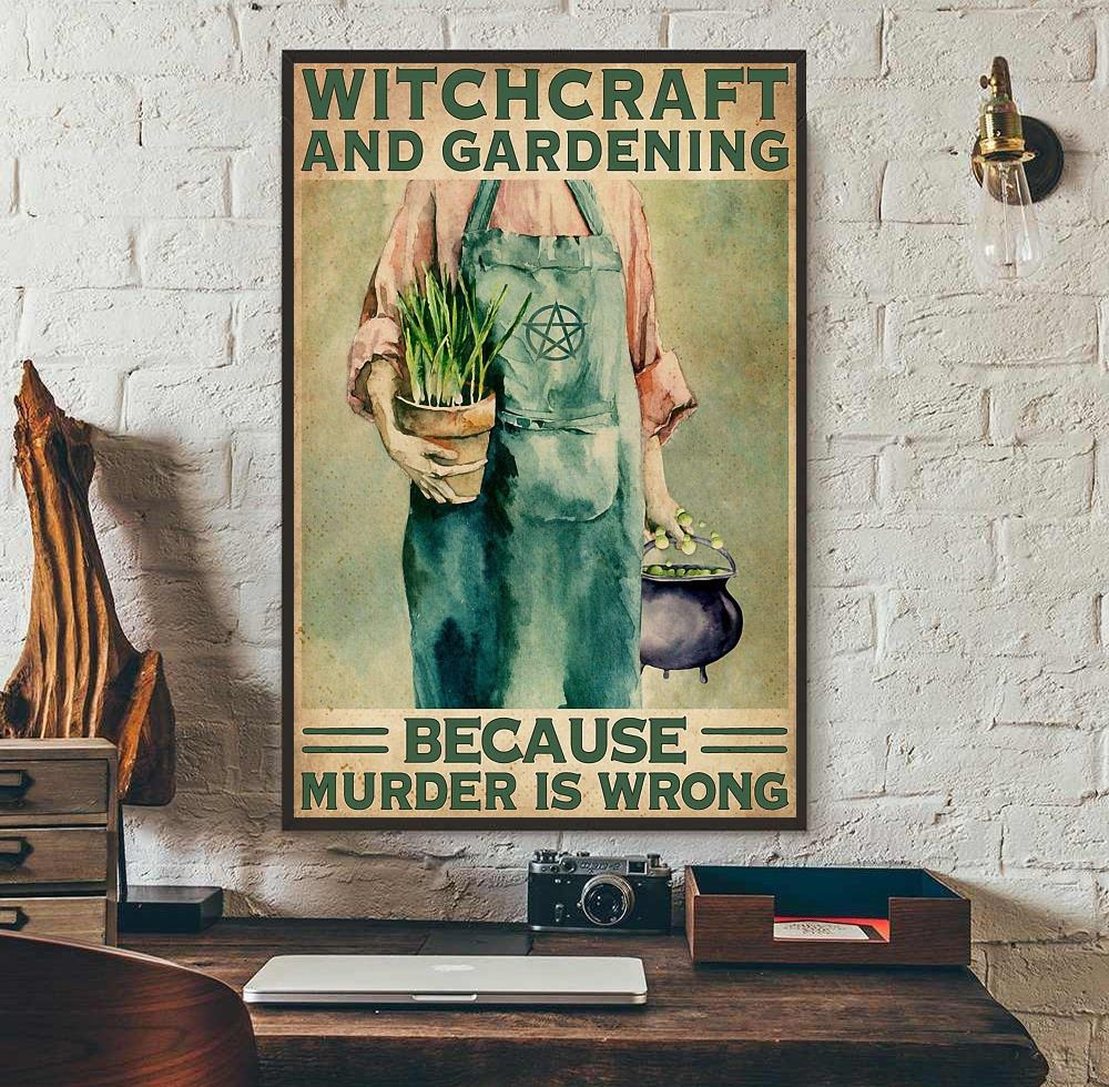 Witchcraft and Gardening because murder is wrong vertical canvas wall art