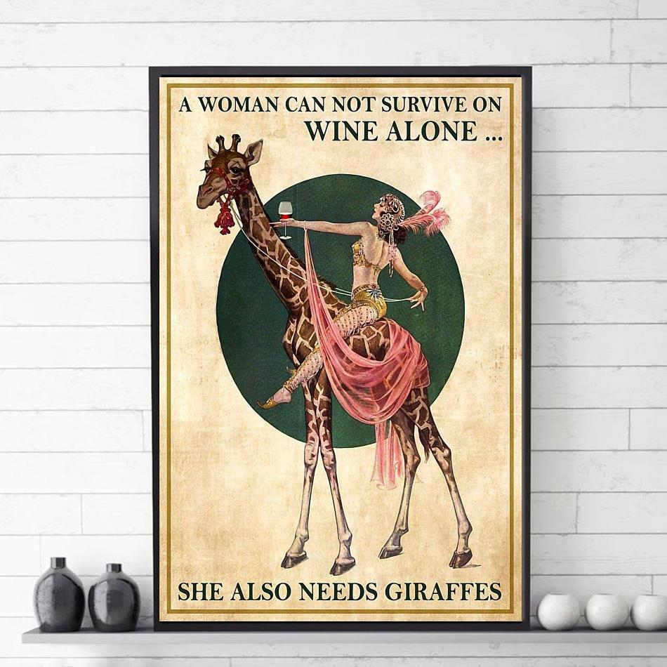 Woman cannot survive on wine alone she also needs Giraffes poster